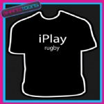 I PLAY RUGBY NOVELTY GIFT FUNNY PLAYER SLOGAN TSHIRT